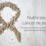 Nutrición y cáncer. Cáncer de mama